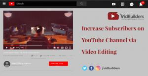 Increase Subscribers on YouTube Channel via Video Editing