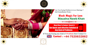Black Magic For Love & Family Problems Solutions Specialist in UK