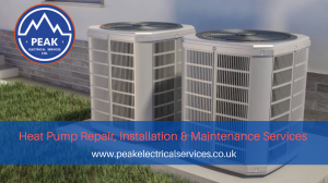 Heat Pumps Services in Chesterfield | Peak Electrical Services Ltd